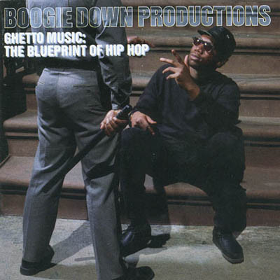 boogie down productions ghetto music the blueprint of hiphop